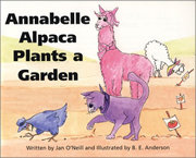 Annabelle Alpaca Plants a Garden written by Jan O'Neill