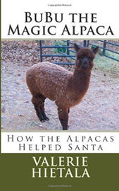BuBu the Magic Alpaca How the Alpacas Helped Santa written by Valerie Hietala