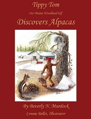 Tippy Tom Our Maine Woodland Elf Discovers Alpacas book written by Beverly N. Murdock